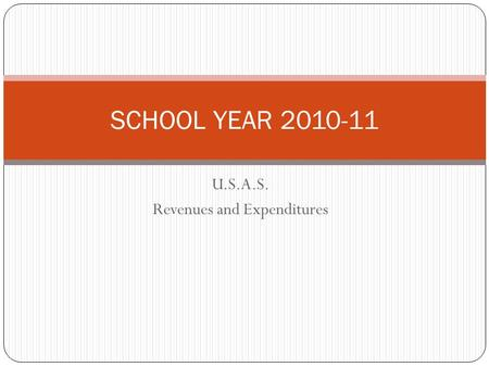 U.S.A.S. Revenues and Expenditures SCHOOL YEAR 2010-11.