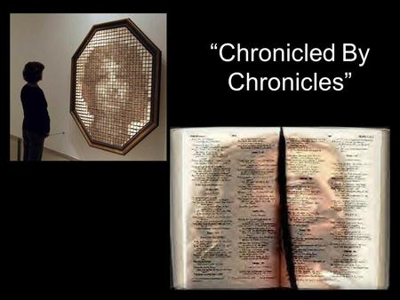 """Chronicled By Chronicles"". History is HIS STORY!"