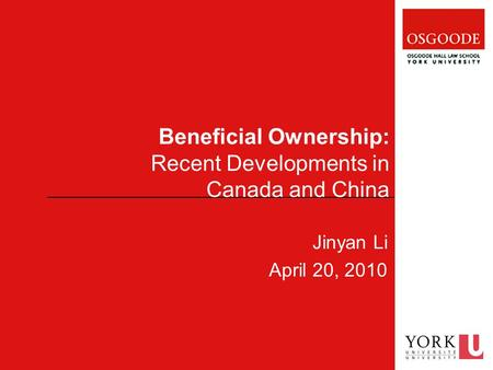 Beneficial Ownership: Recent Developments in Canada and China Jinyan Li April 20, 2010.