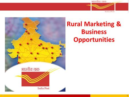 1 1 Rural Marketing & Business Opportunities. Trust of the local people Intimate knowledge of people and locality Central role in village life Cost effective.
