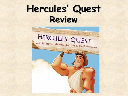 "Hercules' Quest Review. What genre is ""Hercules' Quest?"" "" Hercules' Quest"" is a myth. It is an imaginative story that tells what people in the past believed."