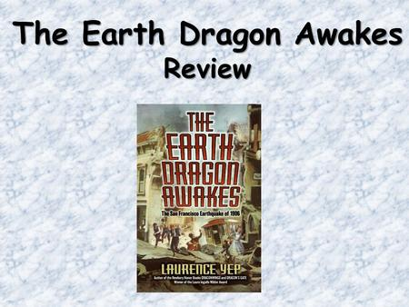 "The Earth Dragon Awakes Review. What genre is ""The Earth Dragon Awakes?"" "" The Earth Dragon Awakes is Historical Fiction. It is set in a real time and."