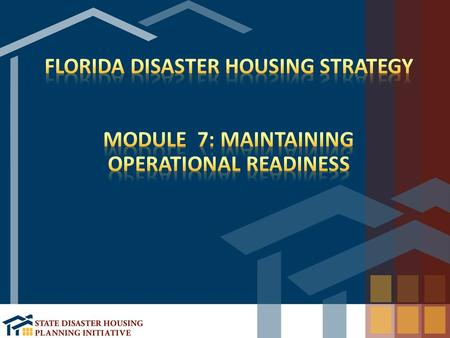 Ensure the Disaster Housing Strategy is institutionalized throughout the jurisdiction Identify a process to update and maintain the Disaster Housing Strategy.