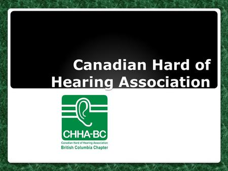 Canadian Hard of Hearing Association. Canadian Hard of Hearing Association-BC Chapter Hospital Kit for People with Hearing Loss.