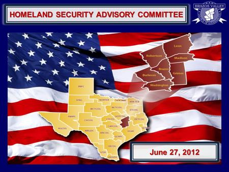 HOMELAND SECURITY ADVISORY COMMITTEE June 27, 2012.
