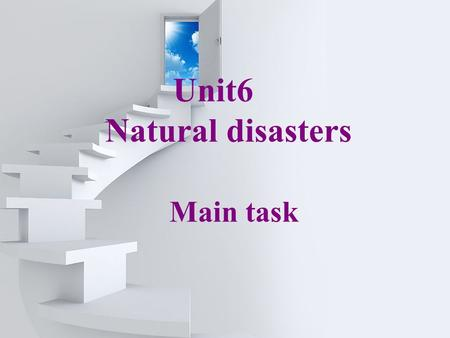 Unit6 Natural disasters Main task Unit 6 Vocabulary Weather bring cause typhoon rainstorm flood.