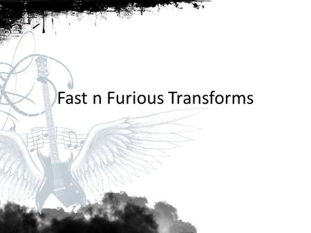 Fast n Furious Transforms. Welcome to my Journey Pitch Detection Fourier Transform Signal Visualization struct _unknown { byte typeField; short lenField;