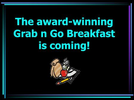 The award-winning Grab n Go Breakfast is coming!.