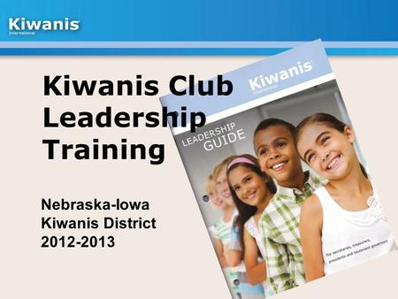 Nebraska-Iowa Kiwanis District 2012-2013. Who's in attendance?