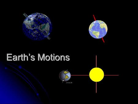 Earth's Motions.