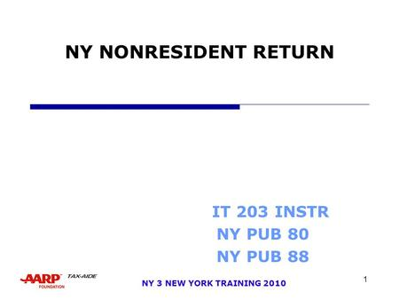 1 NY 3 NEW YORK TRAINING 2010 NY NONRESIDENT RETURN IT 203 INSTR NY PUB 80 NY PUB 88.