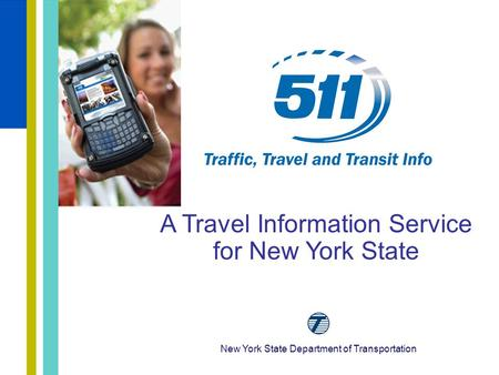 New York State Department of Transportation A Travel Information Service for New York State.