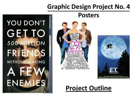 Graphic Design Project No. 4 Posters Project Outline.