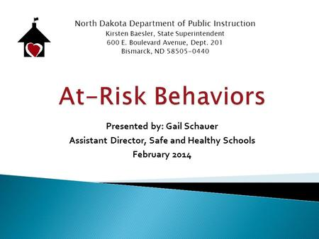 North Dakota Department of Public Instruction Kirsten Baesler, State Superintendent 600 E. Boulevard Avenue, Dept. 201 Bismarck, ND 58505-0440 Presented.
