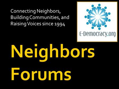 Connecting Neighbors, Building Communities, and Raising Voices since 1994.