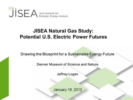 1 JISEA Natural Gas Study: Potential U.S. Electric Power Futures.