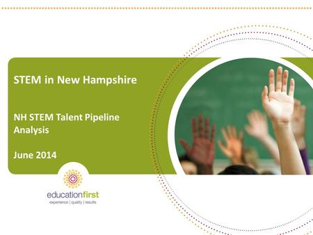 STEM in New Hampshire NH STEM Talent Pipeline Analysis June 2014.