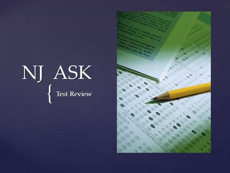 { NJ ASK Test Review. 1. BEFORE YOU READ: a. Predict what the text is about – the topic. b. Predict the author's purpose : is it to inform, explain, entertain.