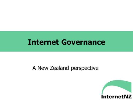 Internet Governance A New Zealand perspective. 2 Introduction New Zealand Internet governance. The following case studies:.nz ccTLD management Telecommunications.