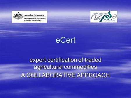 ECert export certification of traded agricultural commodities A COLLABORATIVE APPROACH.