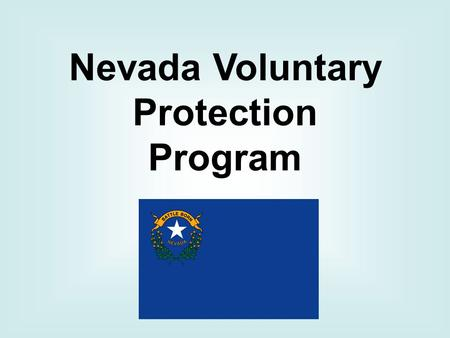 Nevada Voluntary Protection Program. Nevada VPP March 2013 Star Sites – 8 7 – Sites in the greater Reno area CALPLY L&W SupplyCintas Corp. Chevron Performance.
