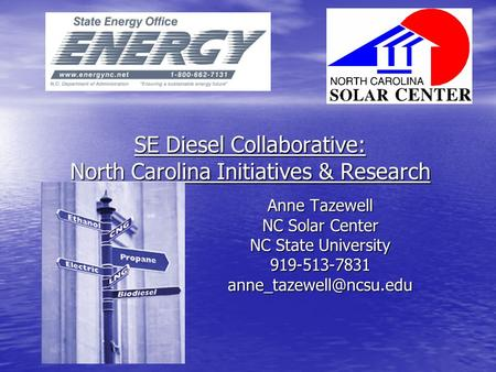 SE Diesel Collaborative: North Carolina Initiatives & Research Anne Tazewell NC Solar Center NC State University
