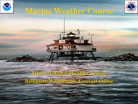 Marine Weather Course NOAA National Weather Service Baltimore/Washington Forecast Office.