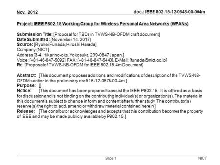 Doc.: IEEE 802.15-12-0648-00-004m Nov. 2012 NICT Project: IEEE P802.15 Working Group for Wireless Personal Area Networks (WPANs)‏ Submission Title: [Proposal.