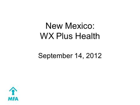New Mexico: WX Plus Health September 14, 2012. The Path to Healthy Homes 2011: CDC funding opportunity to develop a program to address multiple hazards.