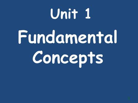 Unit 1 Fundamental Concepts 1. The fundamental problem that all societies face is called scarcity. 2.