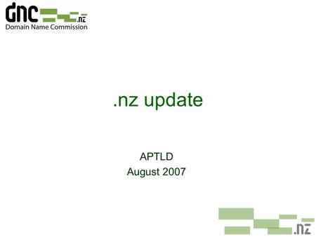 .nz update APTLD August 2007. .nz domain name space ¢Almost 300,000.nz domain names.