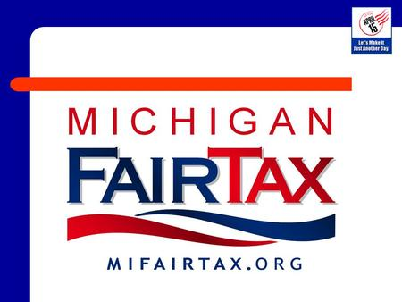 2 The Michigan FairTax Replaces Current 6% sales tax on goods. Michigan 4.35% Personal Income Tax (PIT) Michigan 6% Corporate Income Tax (CIT) Business.