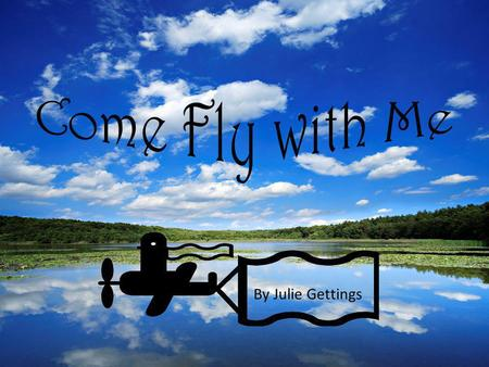 By Julie Gettings by Julie Gettings There once was a handsome prince named Prince Roni. He lived in a faraway land and loved to fly planes. One day,