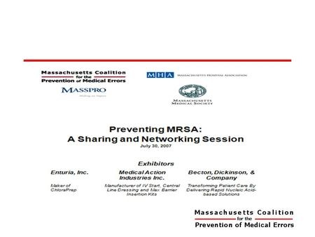 MRSA: A Learning and Networking Session Program Overview July 30, 2007 Paula Griswold, Executive Director