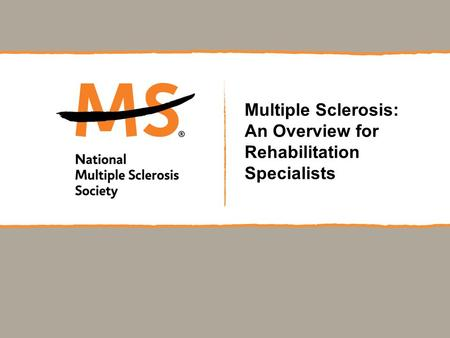 Multiple Sclerosis: An Overview for Rehabilitation Specialists.