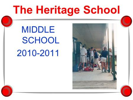 The Heritage School MIDDLE SCHOOL 2010-2011. Organizing For Success!  Student Handbook: A daily planner and information booklet  Schedules: A & B days.