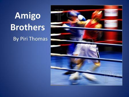 Amigo brothers by piri thomas essay writer