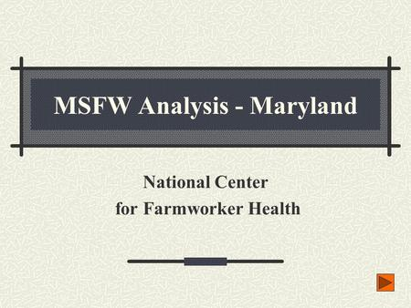 MSFW Analysis - Maryland National Center for Farmworker Health.