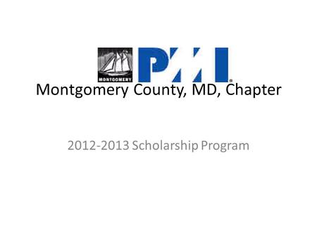Montgomery County, MD, Chapter 2012-2013 Scholarship Program.