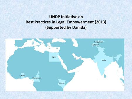 UNDP Initiative on Best Practices in Legal Empowerment (2013) (Supported by Danida)