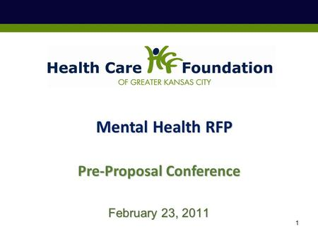 1 February 23, 2011 Pre-Proposal Conference Mental Health RFP.