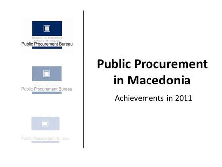 Public Procurement in Macedonia Achievements in 2011.