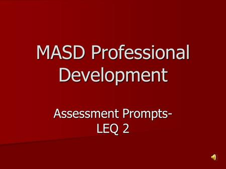 MASD Professional Development Assessment Prompts- LEQ 2.