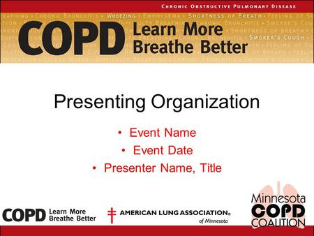 Presenting Organization Event Name Event Date Presenter Name, Title.