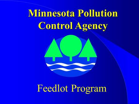 Minnesota Pollution Control Agency Feedlot Program.