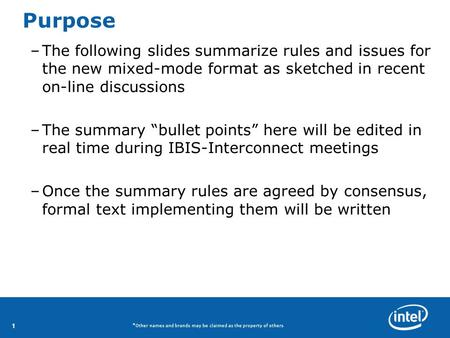 11 *Other names and brands may be claimed as the property of others Purpose –The following slides summarize rules and issues for the new mixed-mode format.