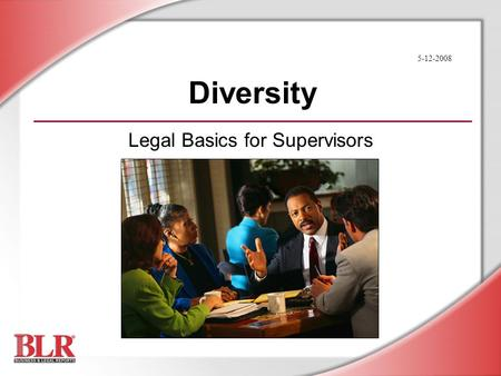 Diversity Legal Basics for Supervisors 5-12-2008.