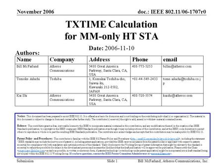 Doc.: IEEE 802.11/06-1707r0 Submission November 2006 Bill McFarland, Atheros Communications, Inc.Slide 1 TXTIME Calculation for MM-only HT STA Notice: