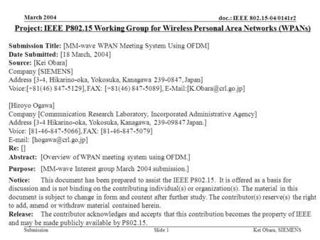 doc.: IEEE 802.15-04/0141r2 Submission March 2004 Kei Obara, SIEMENSSlide 1 Project: IEEE P802.15 Working Group for Wireless Personal Area Networks (WPANs)