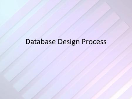 Database Design Process. The Steps 1.What does the database/application need to do? 2.Develop the tables 3.Establish relationships 4.Set up the forms.